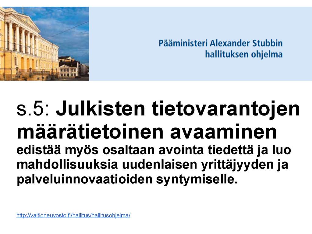 s.5: Julkisten tietovarantojen määrätietoinen a...