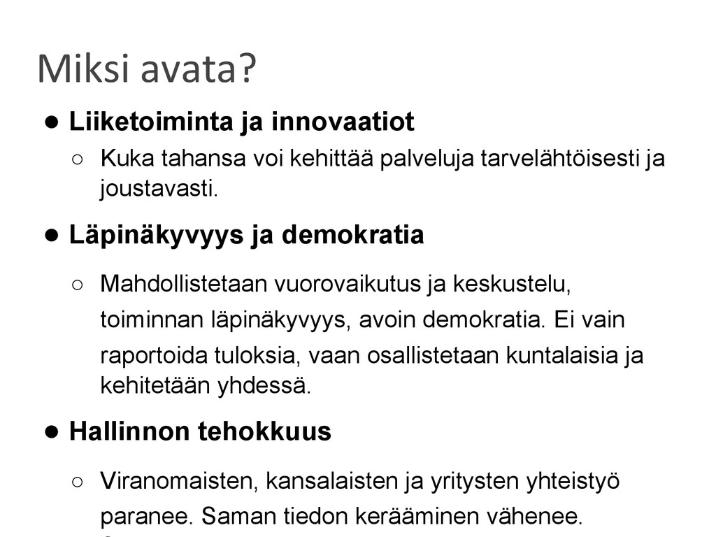 Miksi avata? ● Liiketoiminta ja innovaatiot ○ K...
