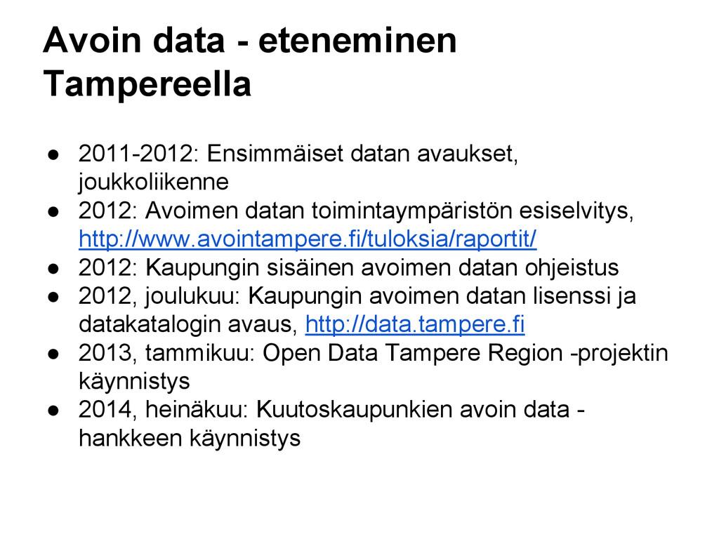 Avoin data - eteneminen Tampereella ● 2011-2012...