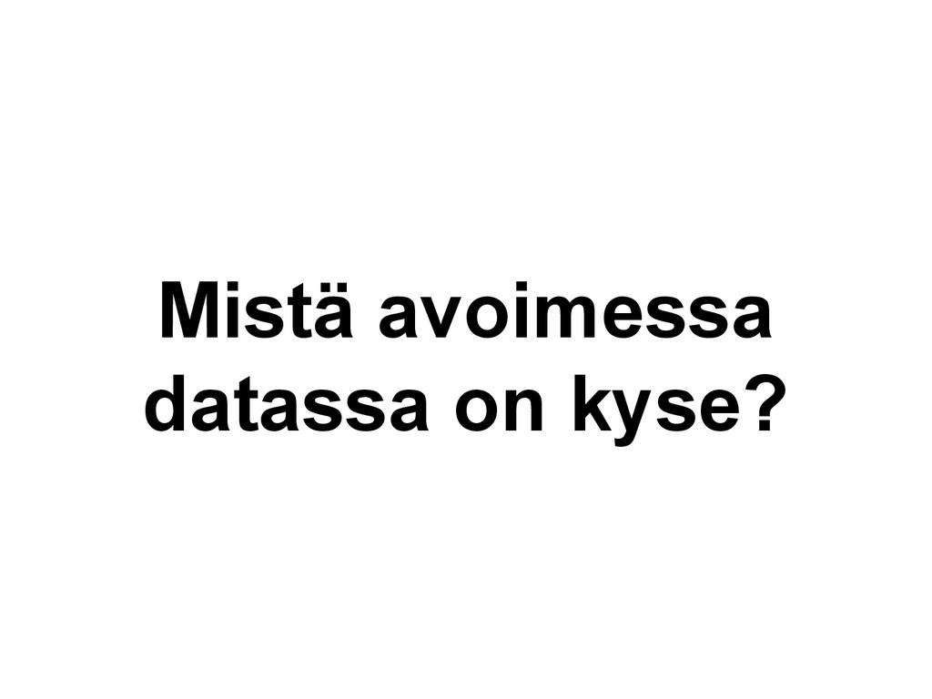 Mistä avoimessa datassa on kyse?