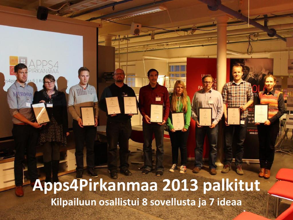 Kilpailuja Apps4Pirkanmaa 2013 palkitut Kilpail...