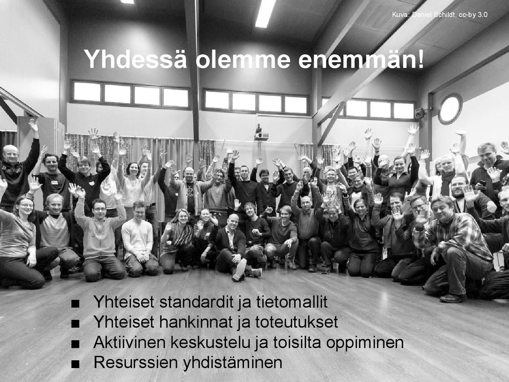 Yhdessä olemme enemmän! ■ Yhteiset standardit j...
