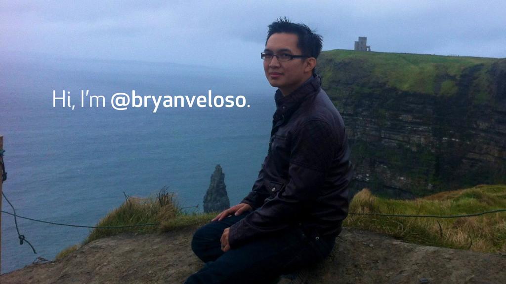Hi, I'm @bryanveloso.