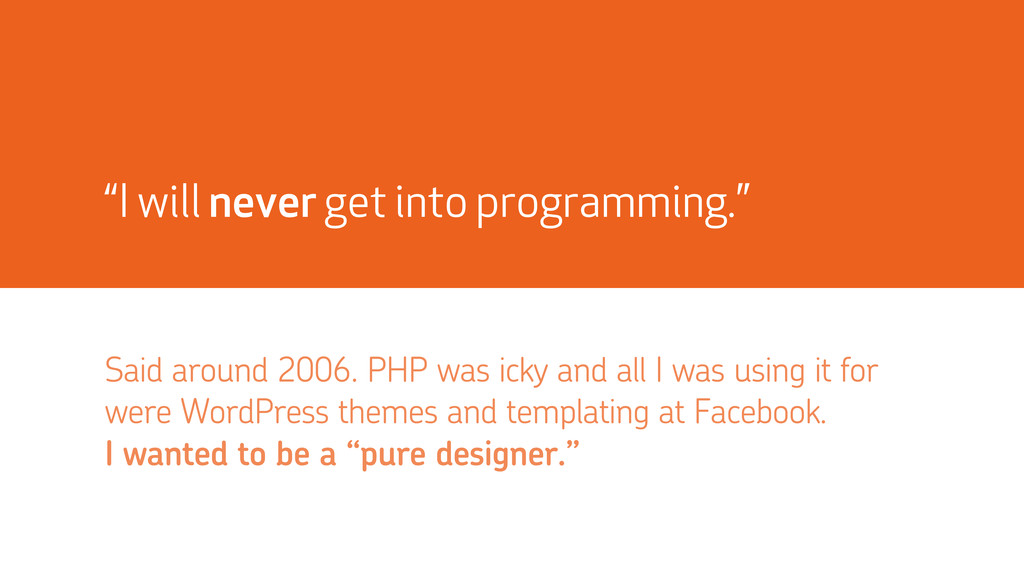 """I will never get into programming."" Said aroun..."
