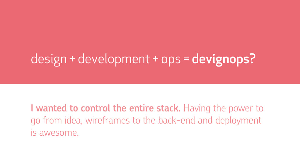 design + development + ops = devignops? I wante...