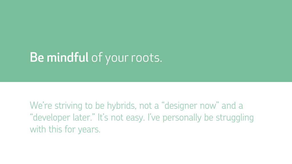 "We're striving to be hybrids, not a ""designer n..."