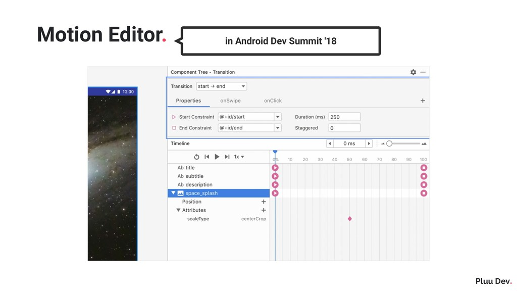 Pluu Dev. Motion Editor. in Android Dev Summit ...