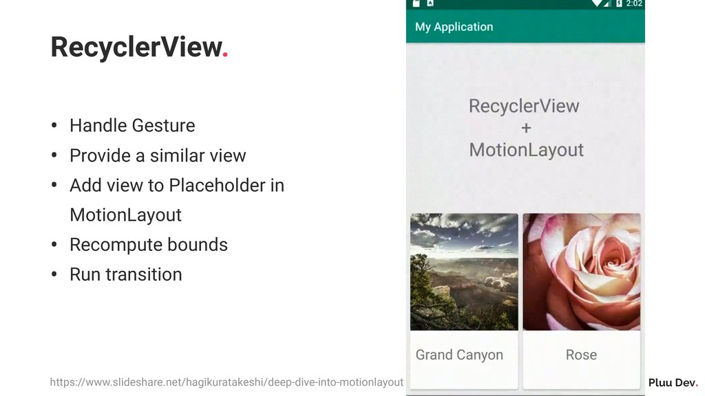 Pluu Dev. RecyclerView. • Handle Gesture • Prov...