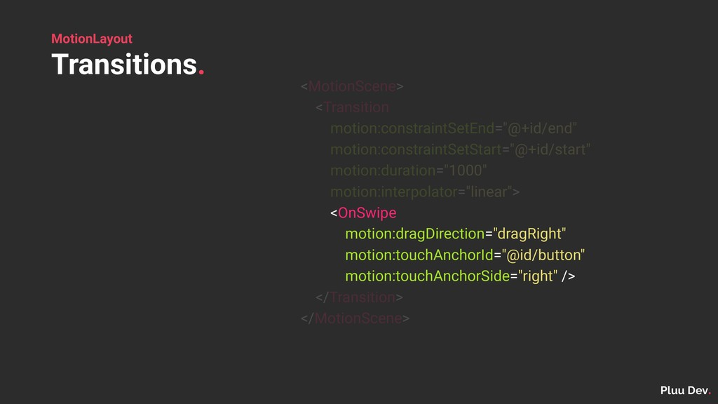 Pluu Dev. MotionLayout Transitions. <MotionScen...