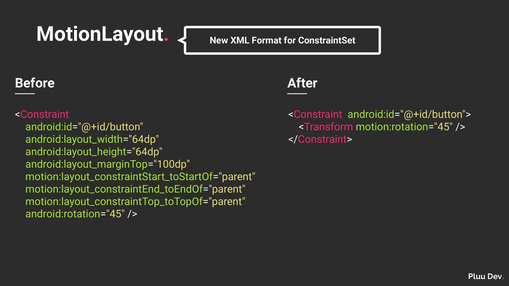 Pluu Dev. MotionLayout. New XML Format for Cons...