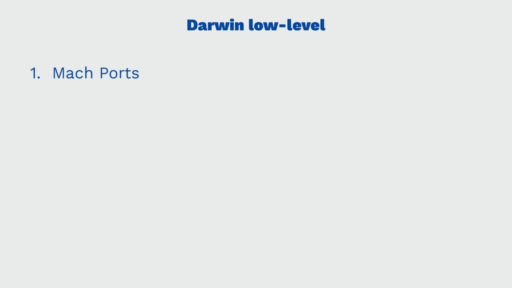 Darwin low-level 1. Mach Ports