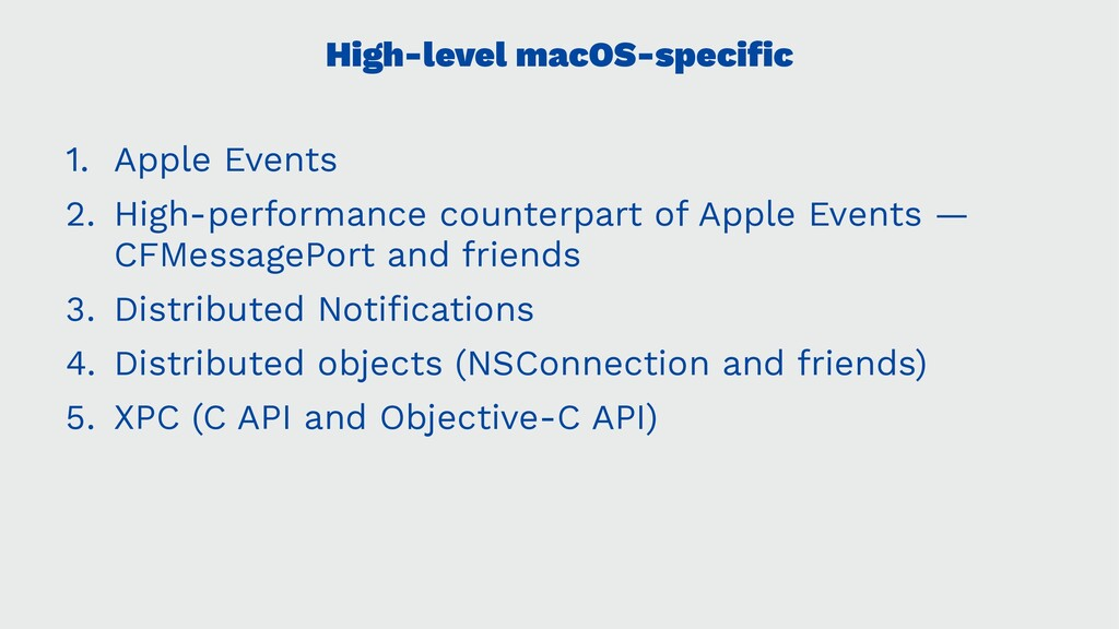 High-level macOS-specific 1. Apple Events 2. Hig...