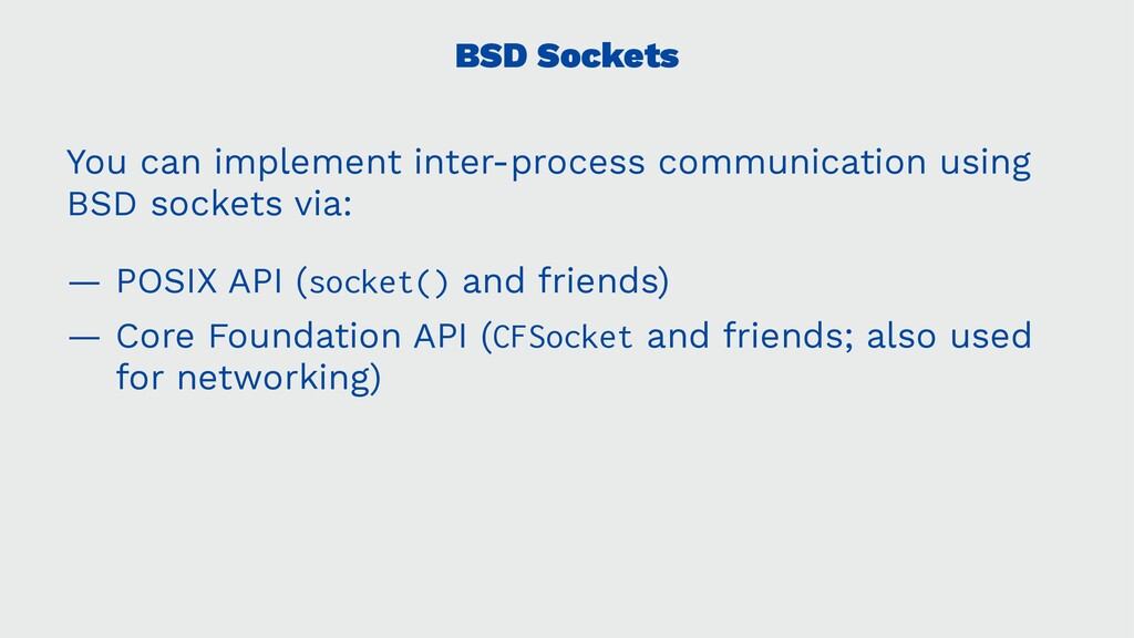 BSD Sockets You can implement inter-process com...