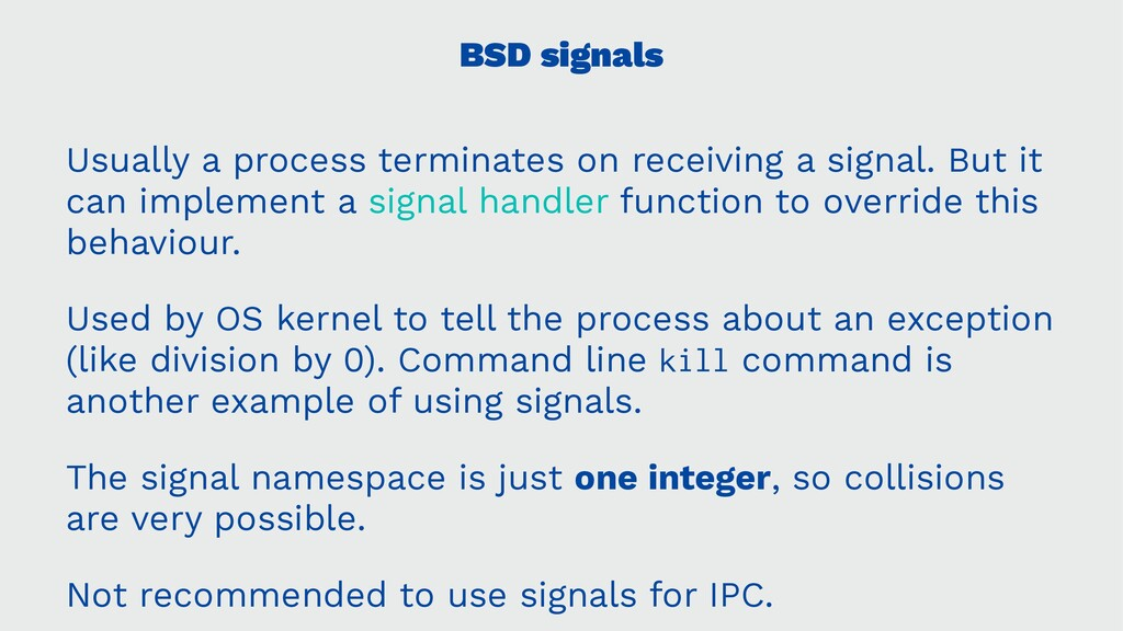 BSD signals Usually a process terminates on rec...