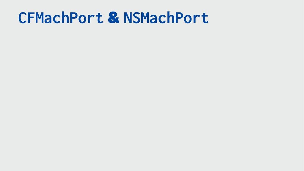 CFMachPort & NSMachPort