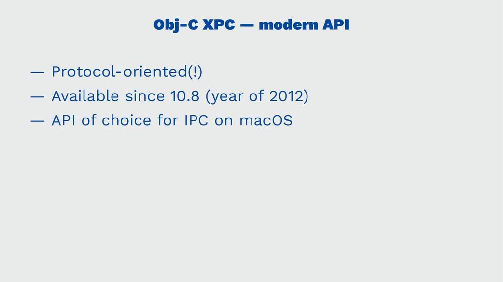 Obj-C XPC — modern API — Protocol-oriented(!) —...