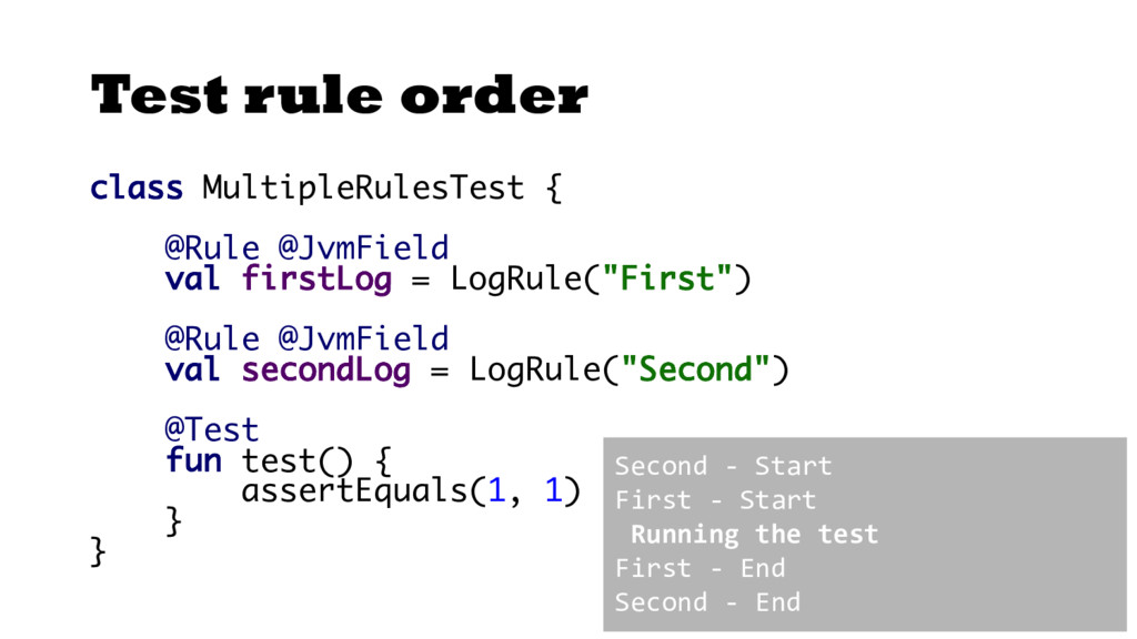 Test rule order class MultipleRulesTest { @Rule...