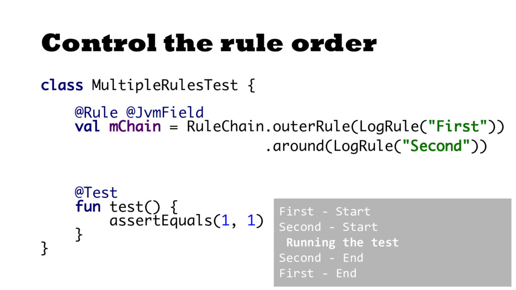 Control the rule order class MultipleRulesTest ...