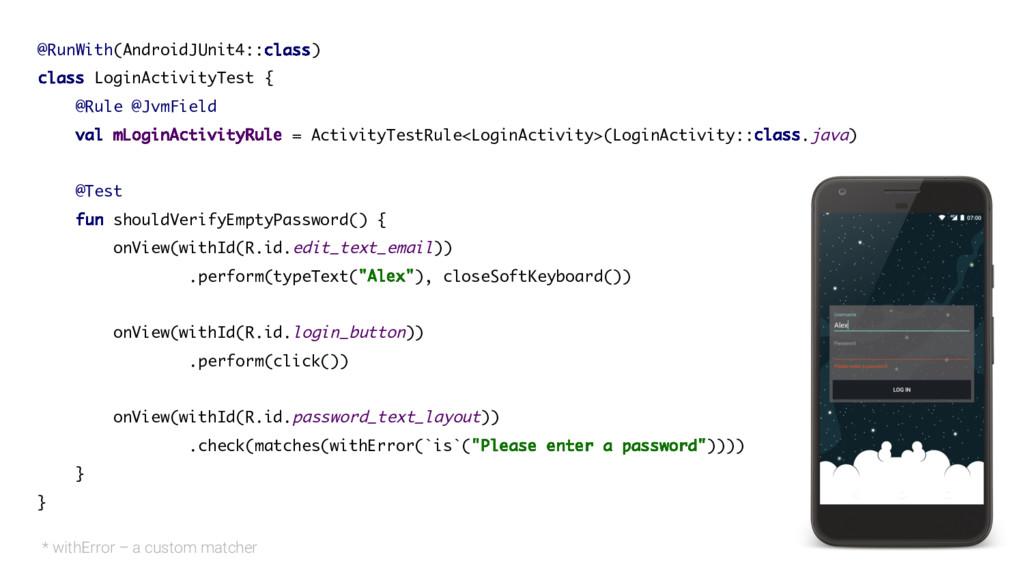 @RunWith(AndroidJUnit4::class) class LoginActiv...