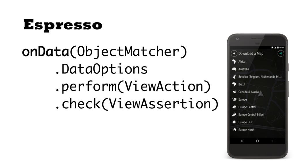 Espresso onData(ObjectMatcher) .DataOptions .pe...