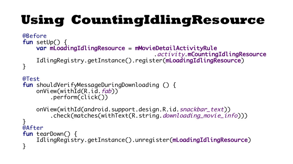 Using CountingIdlingResource @Before fun setUp(...