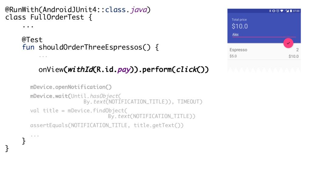 @RunWith(AndroidJUnit4::class.java) class FullO...