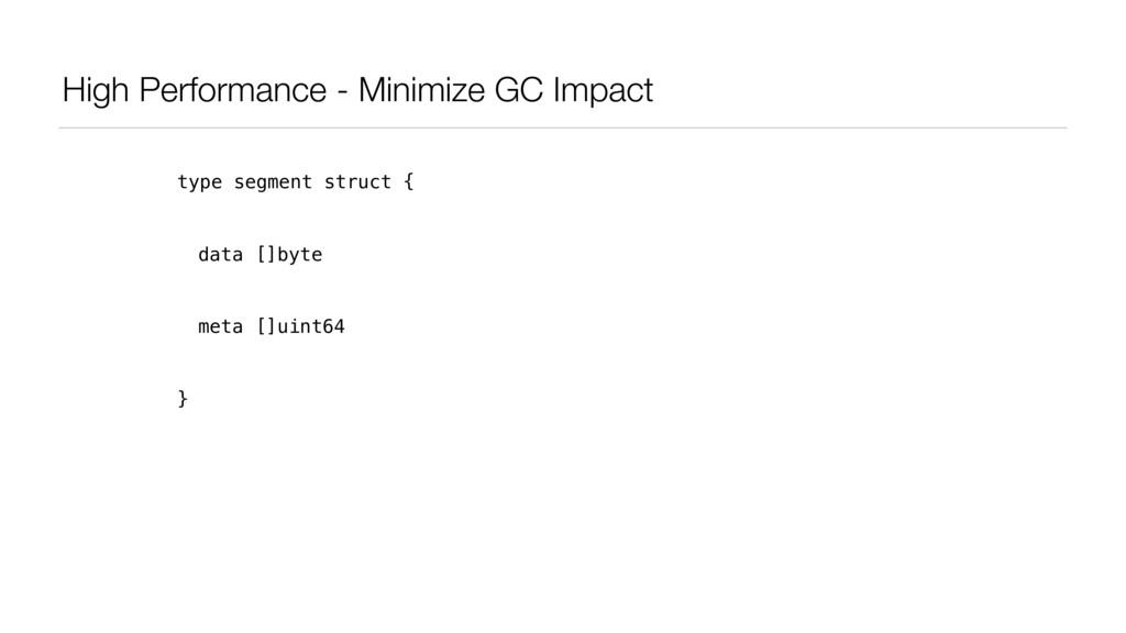 High Performance - Minimize GC Impact type segm...
