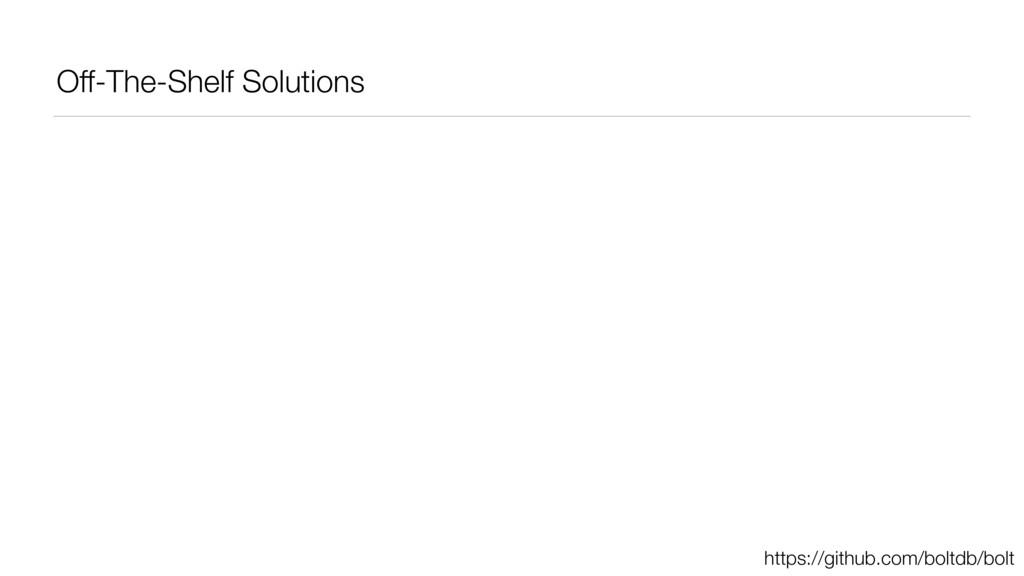 Off-The-Shelf Solutions https://github.com/bolt...