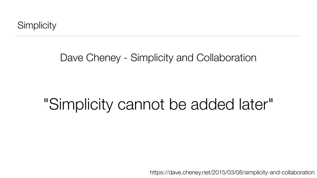 Simplicity Dave Cheney - Simplicity and Collabo...
