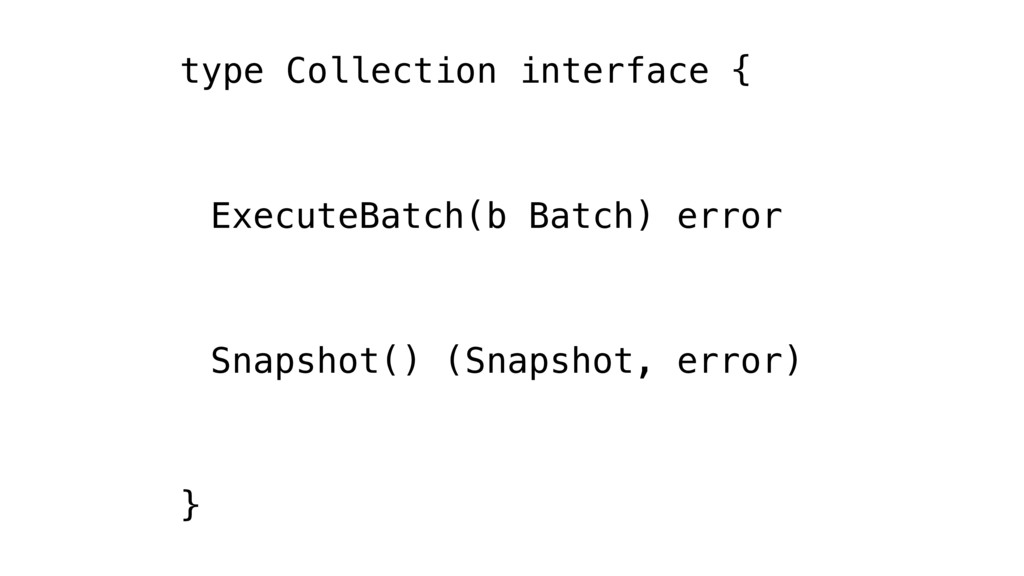 type Collection interface { ExecuteBatch(b Batc...