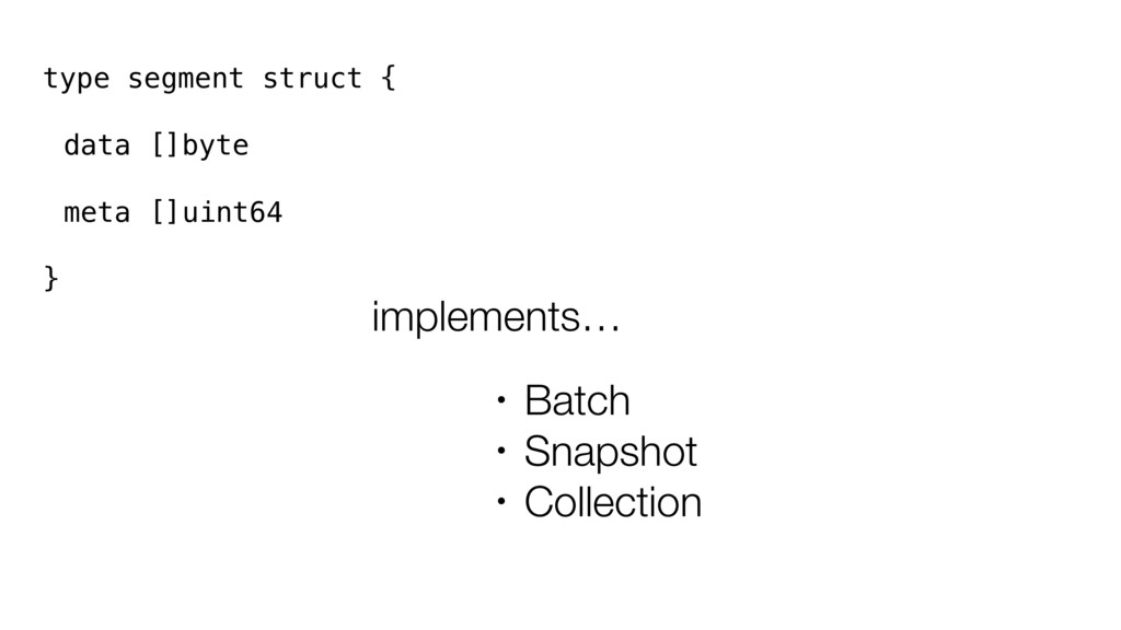 type segment struct { data []byte meta []uint64...
