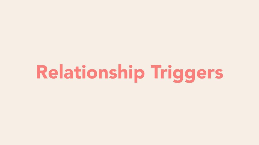 Futility Relationship Triggers