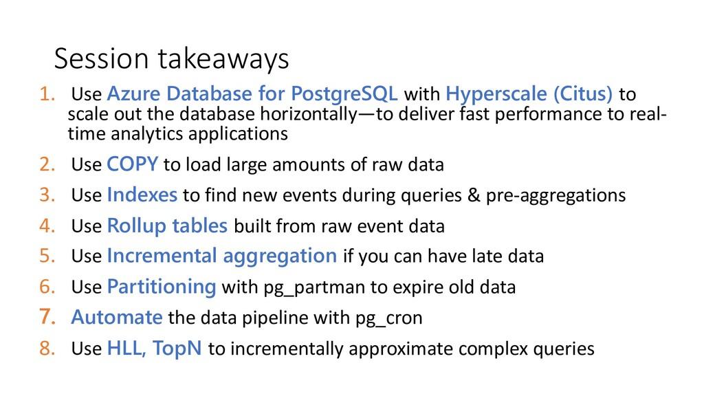 Session takeaways 1. Use Azure Database for Pos...