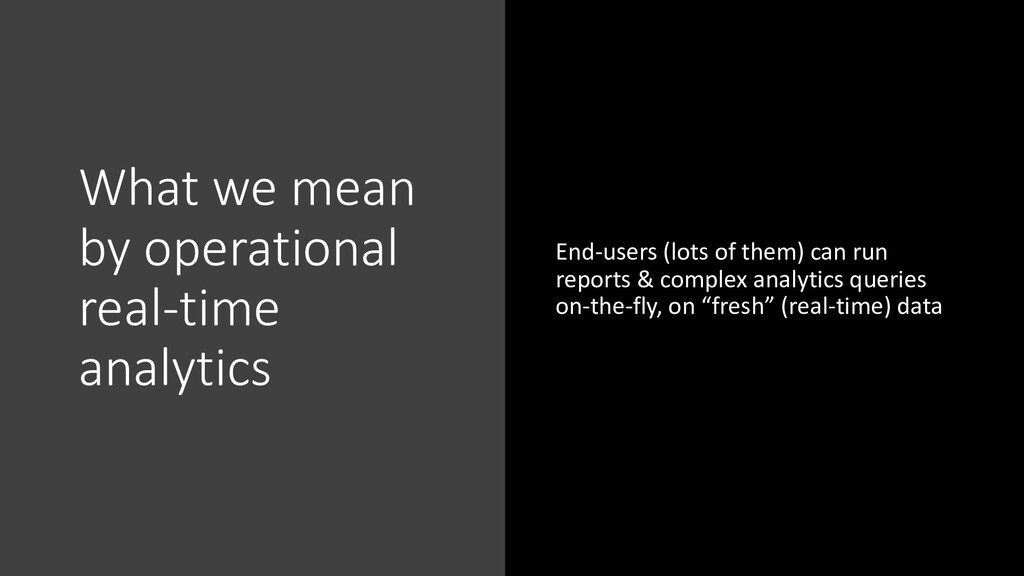 What we mean by operational real-time analytics...