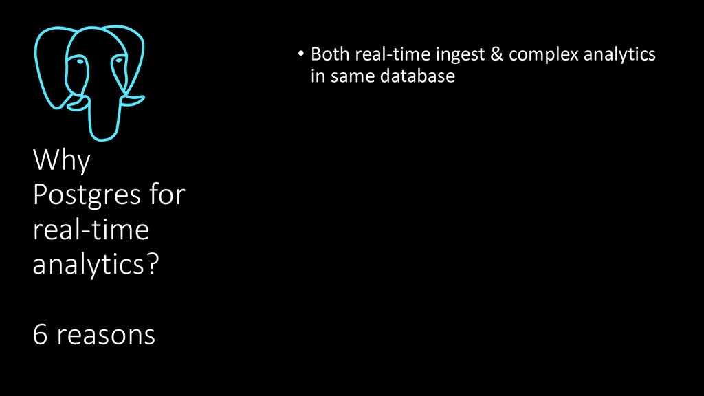 Why Postgres for real-time analytics? 6 reasons...