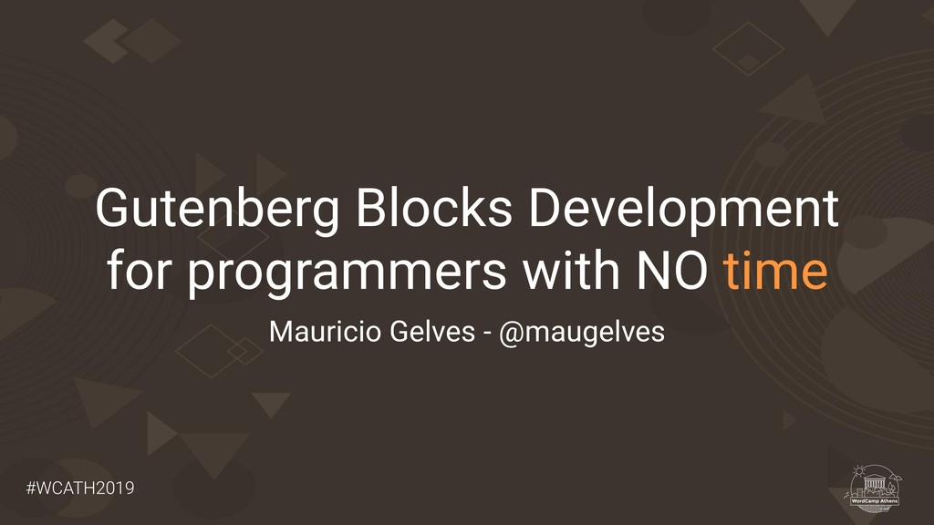 #WCATH2019 Gutenberg Blocks Development for pro...