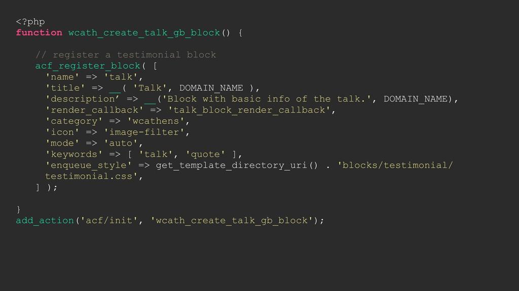 <?php function wcath_create_talk_gb_block() { /...