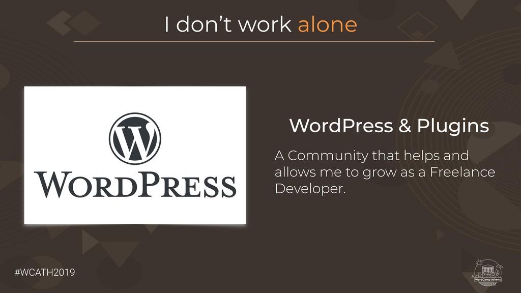 #WCATH2019 I don't work alone WordPress & Plugi...