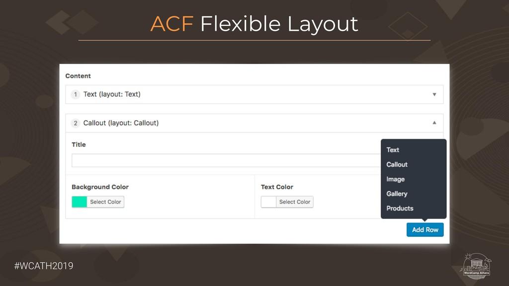 #WCATH2019 ACF Flexible Layout