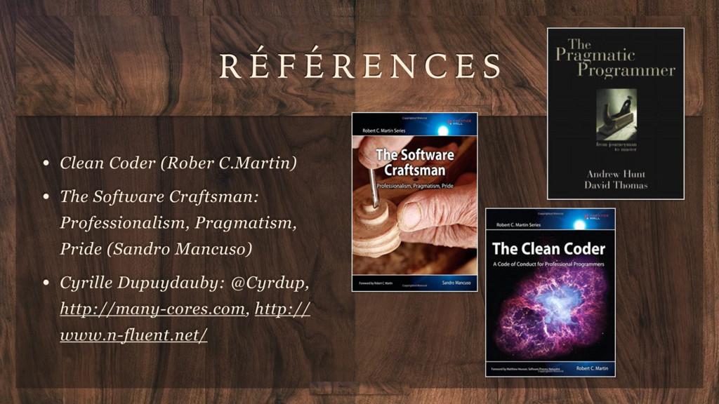 R É F É R E N C E S • Clean Coder (Rober C.Mart...