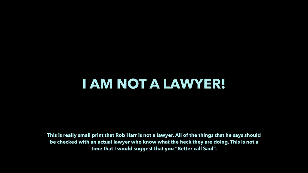 I AM NOT A LAWYER! This is really small print t...