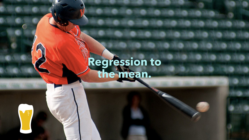 Regression to the mean.