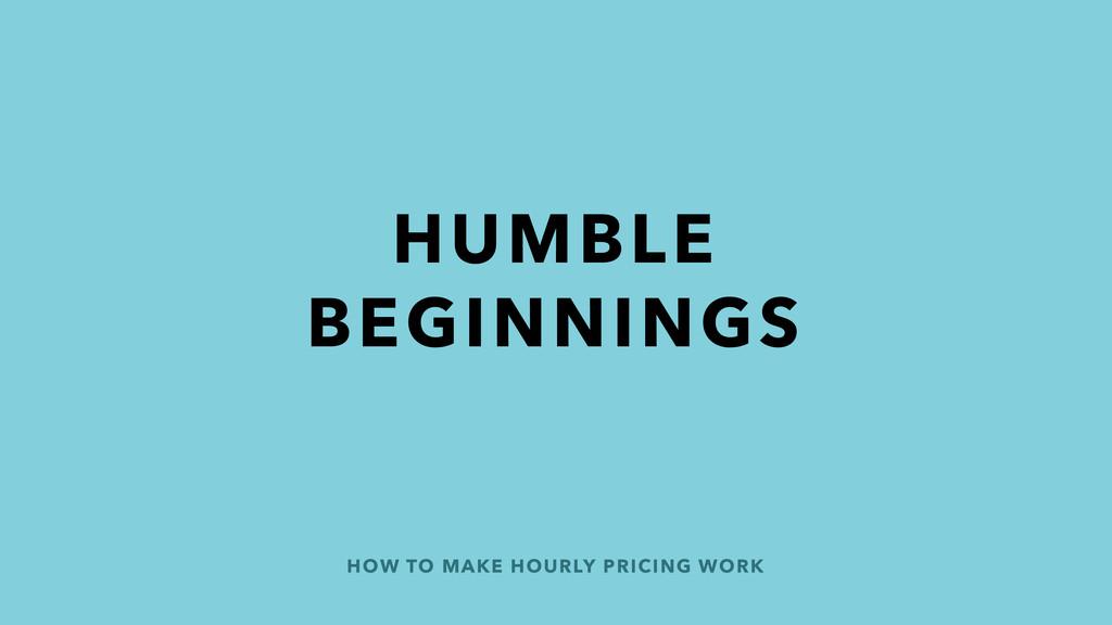 HOW TO MAKE HOURLY PRICING WORK HUMBLE BEGINNIN...