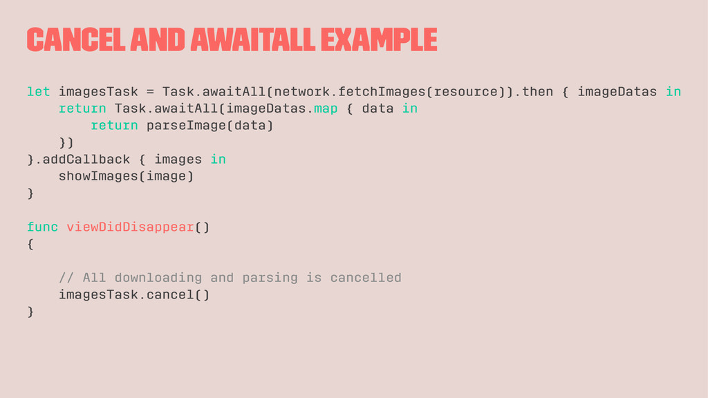 cancel and awaitAll example let imagesTask = Ta...