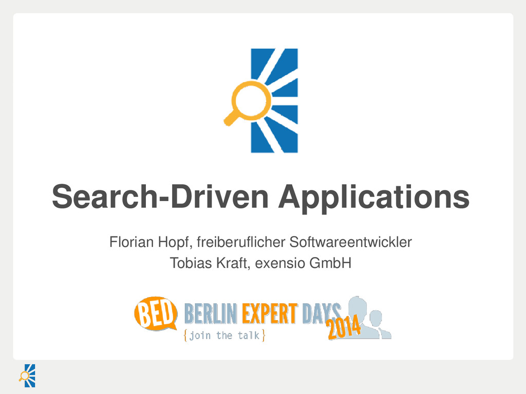Search-Driven Applications Florian Hopf, freibe...