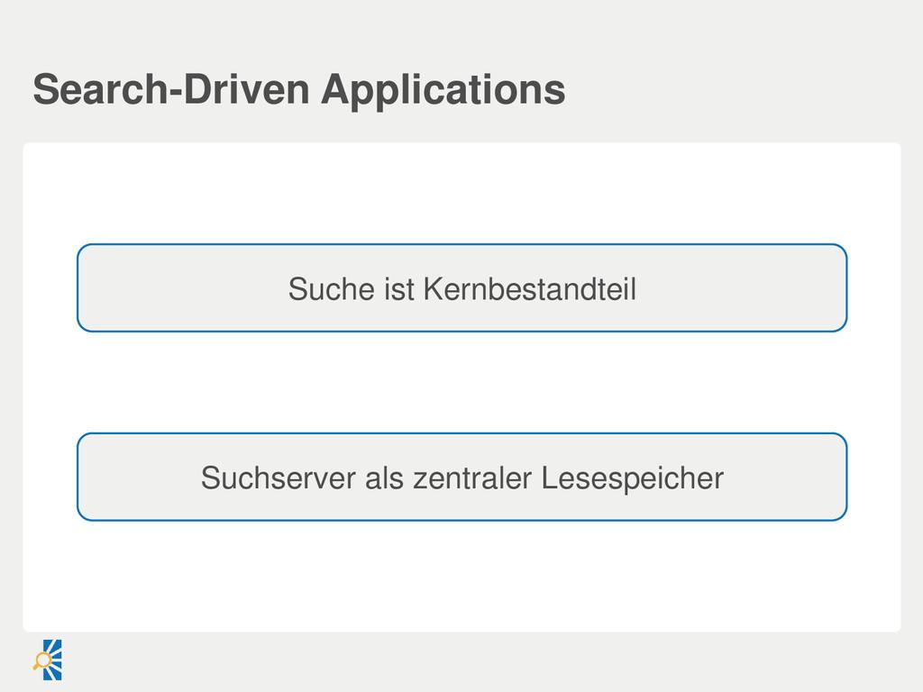 Search-Driven Applications Suche ist Kernbestan...