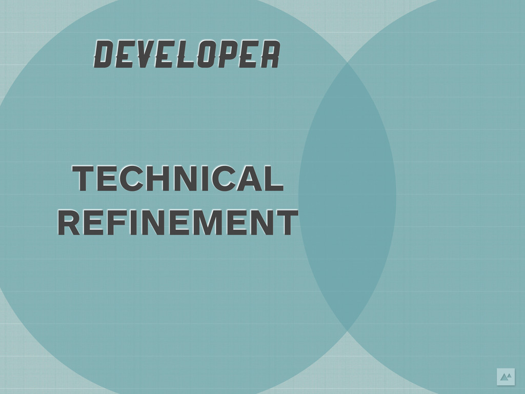 DEVELOPER TECHNICAL REFINEMENT