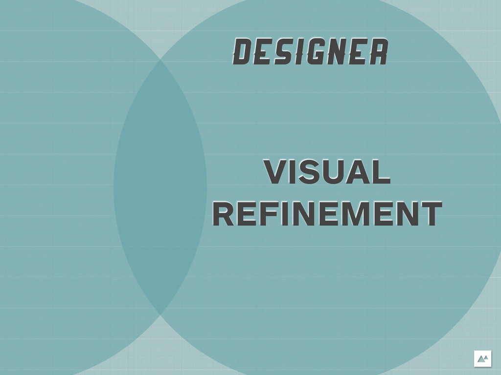 DESIGNER VISUAL REFINEMENT