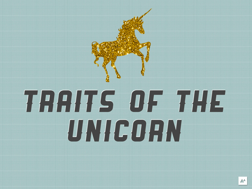 TRAITS OF THE UNICORN
