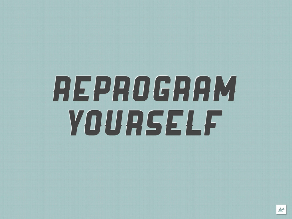 REPROGRAM YOURSELF